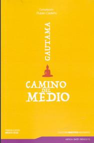CAMINO DEL MEDIO - GAUTAMA (EDITORIAL KENICH AHÁN)