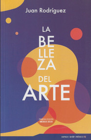 LA BELLEZA DEL ARTE - JUAN RODRÍGUEZ (LIBRO)