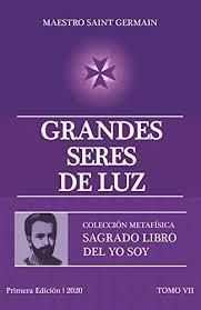 GRANDES SERES DE LUZ - MAESTRO SAINT GERMAIN (COLECCIÓN METAFISICA SAGRADO LIBRO DEL YO SOY)