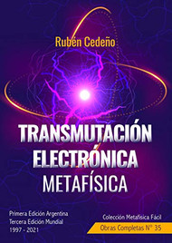 TRANSMUTACIÓN ELECTRÓNICA METAFÍSICA - RUBÉN CEDEÑO