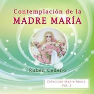 CD CONTEMPLACIÓN DE LA MADRE MARÍA - RUBÉN CEDEÑO (MEDITACIÓN)