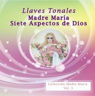 CD MADRE MARÍA 7 ASPECTOS DE DIOS (LLAVES TONALES)