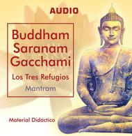 CD BUDDHAM SARANAM GACCHAMI LOS TRES REFUGIOS MANTRAM
