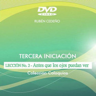 DVD ANTES QUE LOS OJOS PUEDAN VER, TERCERA INICIACIÓN LECCIÓN 2 - RUBÉN CEDEÑO