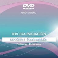 DVD MATA LA AMBICIÓN, TERCERA INICIACIÓN LECCIÓN 3 - RUBÉN CEDEÑO