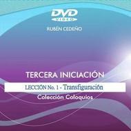 DVD TRANSFIGURACIÓN, TERCERA INICIACIÓN LECCIÓN 1 - RUBÉN CEDEÑO