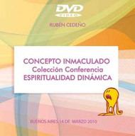 DVD CONCEPTO INMACULADO (ESPIRITUALIDAD DINÁMICA) - RUBÉN CEDEÑO (CONFERENCIA)
