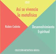 DVD DESENVOLVIMIENTO ESPIRITUAL (ASÍ SE VIVENCIA LA METAFÍSICA) - RUBÉN CEDEÑO (CONFERENCIA)