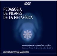 DVD PEDAGOGÍA DE PILARES DE LA METAFÍSICA - RUBÉN CEDEÑO (CONFERENCIA)