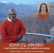 DVD JUAN EL AMADO Y SUS CIUDADES ETÉRICAS DEL DESIERTO DE ARIZONA - RUBÉN CEDEÑO (DOCUMENTAL)