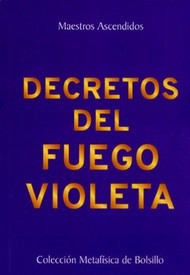 DECRETOS DEL FUEGO VIOLETA - MAESTROS ASCENDIDOS (LIBRO)