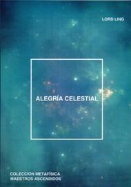 ALEGRÍA CELESTIAL - LORD LING (LIBRO)