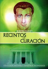 RECINTOS DE CURACIÓN - MAESTRO HILARIÓN (LIBRO)
