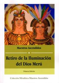 RETIRO DE LA ILUMINACIÓN DEL DIOS MERÚ - MAESTROS ASCENDIDOS (LIBRO)