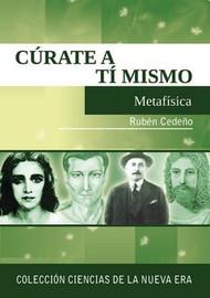 CÚRATE A TI MISMO - RUBÉN CEDEÑO (LIBRO)
