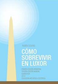 COMO SOBREVIVIR EN LUXOR - RUBÉN CEDEÑO (LIBRO)