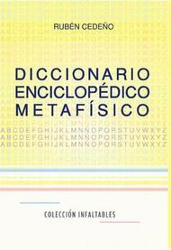 DICCIONARIO ENCICLOPÉDICO METAFÍSICO - RUBÉN CEDEÑO (LIBRO)