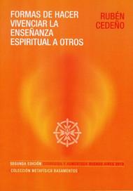FORMAS DE HACER VIVENCIAR LA ENSEÑANZA ESPIRITUAL A OTROS - RUBÉN CEDEÑO (LIBRO)
