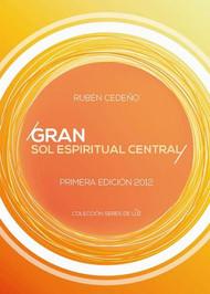 GRAN SOL ESPIRITUAL CENTRAL - RUBÉN CEDEÑO (LIBRO)