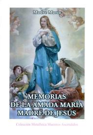 MEMORIAS DE LA AMADA MARÍA MADRE DE JESÚS (LIBRO)
