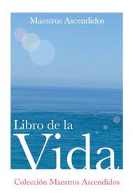 LIBRO DE LA VIDA - MAESTROS ASCENDIDOS (LIBRO)