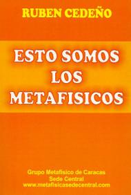 ESTO SOMOS LOS METAFISICOS - RUBÉN CEDEÑO (LIBRO)