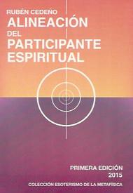 ALINEACIÓN DEL PARTICIPANTE ESPIRITUAL -RUBÉN CEDEÑO (LIBRO)
