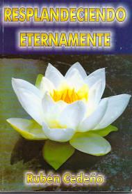 RESPLANDECIENDO ETERNAMENTE - RUBÉN CEDEÑO (LIBRO)