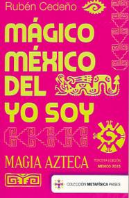 MÁGICO MÉXICO DEL YO SOY - RUBÉN CEDEÑO (LIBRO)