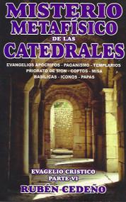 MISTERIO METAFÍSICO DE LAS CATEDRALES - RUBÉN CEDEÑO (LIBRO) MANIFESTACIÓN