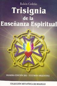 TRISIGNIA DE LA ENSEÑANZA ESPIRITUAL - RUBÉN CEDEÑO (LIBRO) EDITORIAL INDEPENDENCIA