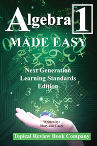 Algebra 1 Made Easy (Next Generation Learning Standards Edition)