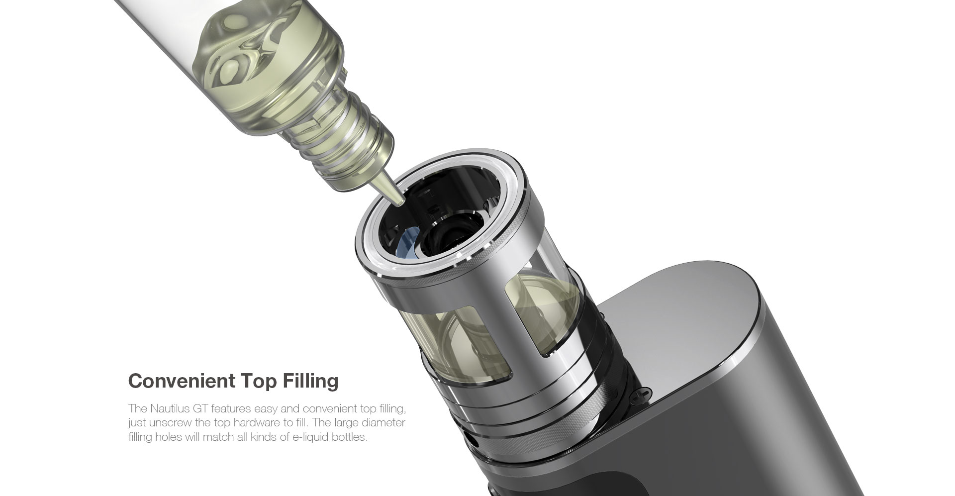 Aspire Nautilus GT Convenient and Easy Top Filling