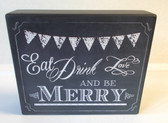 Eat Drink Love Be Merry Chalk Wood Sign Holiday Home Decor 8.5' NeW