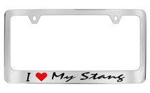Ford I Love My Stang Script Chrome Plated Solid Brass License Plate Frame Holder With Black Imprint