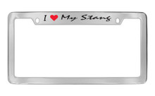 Ford I Love My Stang Top Engraved Chrome Plated Solid Brass License Plate Frame Holder With Black Imprint Script