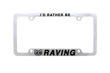I'D RATHER BE RAVING LICENSE OWL PLATE FRAME
