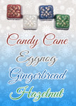 Truffle flavors: Candy Cane, Eggnog, Gingerbread and Hazelnut
