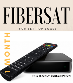 FIBERSAT For SET TOP BOXES  (1 Month Subscription not for USA)