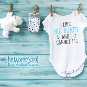 I Like Big Boats and I Cannot Lie  - Baby Boy Bodysuit