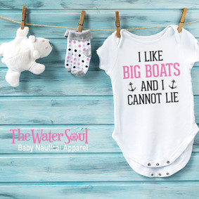 I Like Big Boats and I Cannot Lie  - Baby Girl Bodysuit