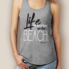 Life is Better on the Beach Signature Tri-Blend Racerback (More Color Choices)