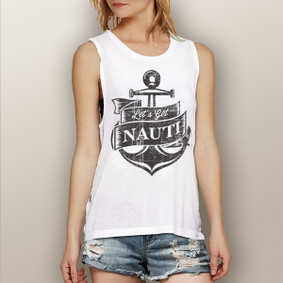 Let's Get Nauti (new design) -  Muscle Tank (more color choices)