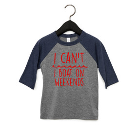 Toddler Unisex Baseball Tee- I Can't I Boat On Weekends
