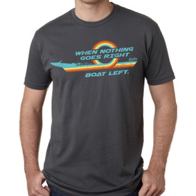 Men's Boating T-Shirt - When Nothing Goes Right, Boat Left (Front Print)