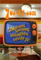 Sensational Shocking Wonderful Wacky 70s Special
