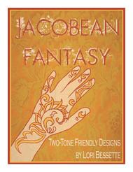 Jacobean Fantasy: Two-Tone Friendly Designs -  by Lori Bessette