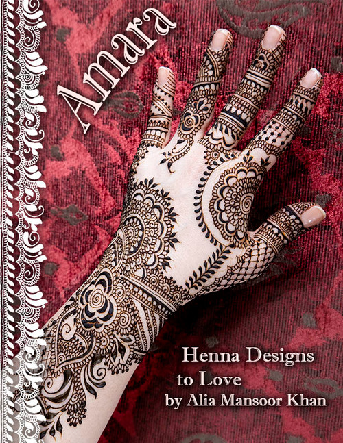 Amara: Henna Designs to Love by Alia Mansoor Khan