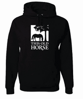This Old Horse Hooded Sweatshirt