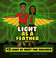 LIGHT AS A FEATHER: 42 LAWS OF MAAT FOR CHILDREN